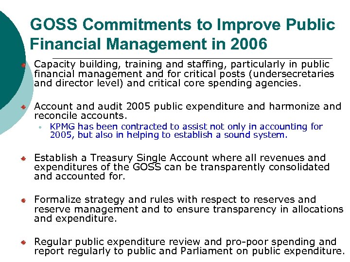 GOSS Commitments to Improve Public Financial Management in 2006 Capacity building, training and staffing,
