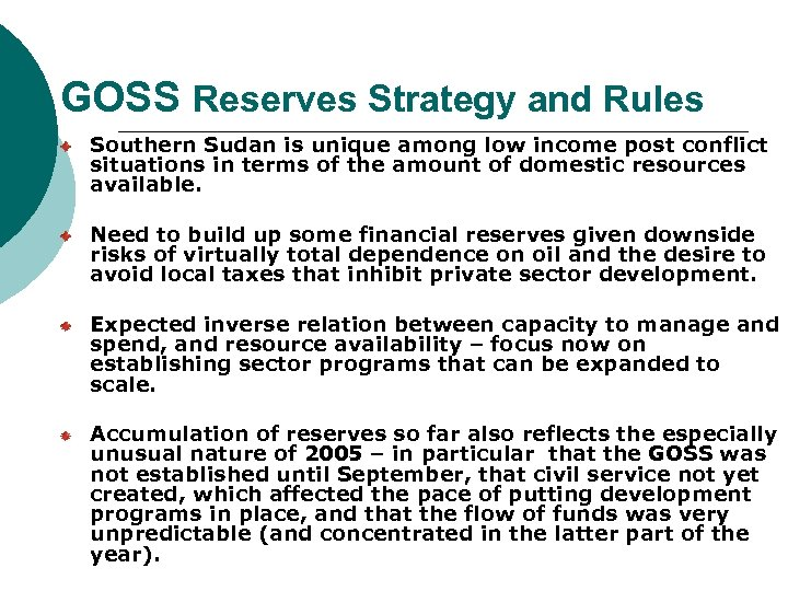 GOSS Reserves Strategy and Rules Southern Sudan is unique among low income post conflict