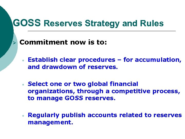 GOSS Reserves Strategy and Rules Ø Commitment now is to: • Establish clear procedures