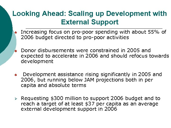 Looking Ahead: Scaling up Development with External Support Increasing focus on pro-poor spending with