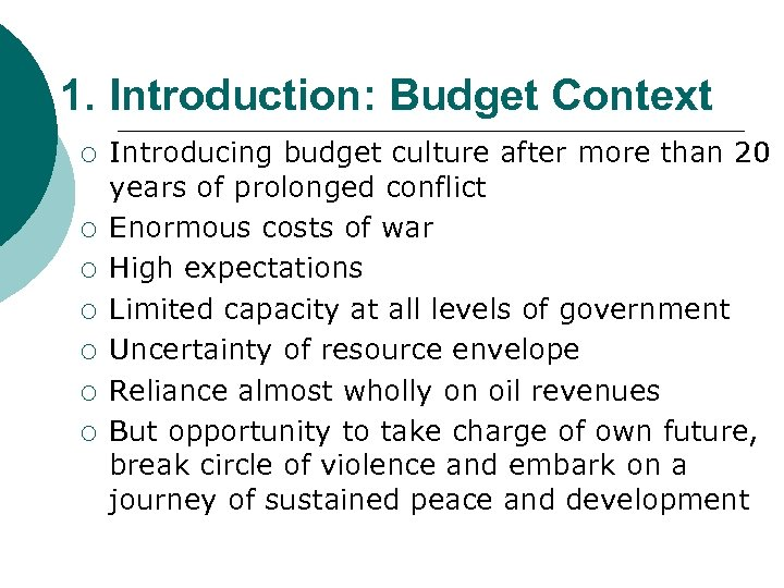 1. Introduction: Budget Context ¡ ¡ ¡ ¡ Introducing budget culture after more than