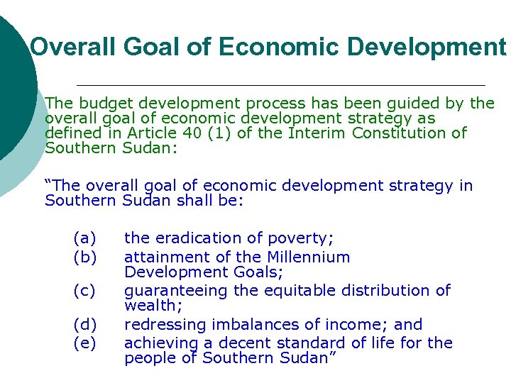 Overall Goal of Economic Development The budget development process has been guided by the