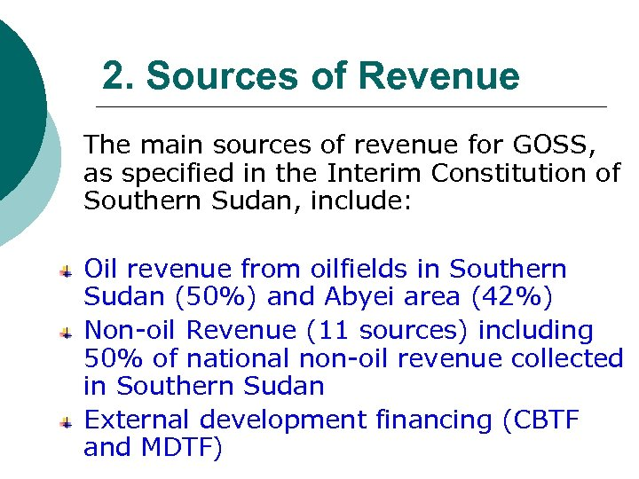 2. Sources of Revenue The main sources of revenue for GOSS, as specified in