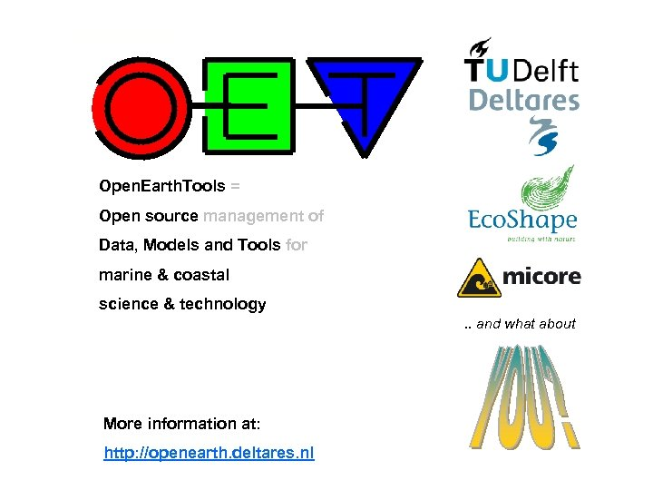 Open. Earth. Tools = Open source management of Data, Models and Tools for marine
