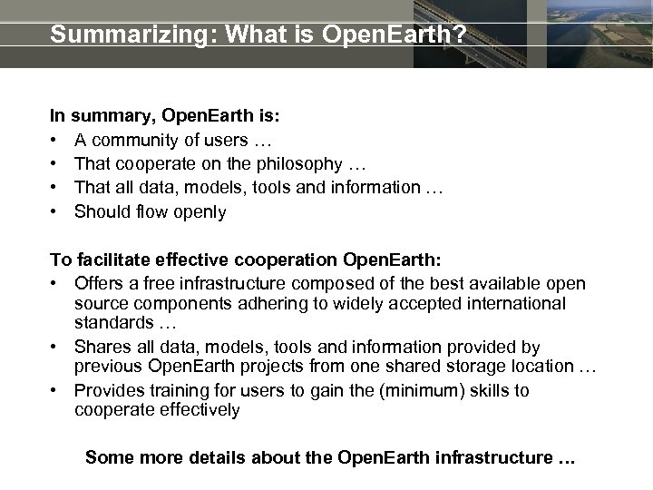 Summarizing: What is Open. Earth? In summary, Open. Earth is: • A community of