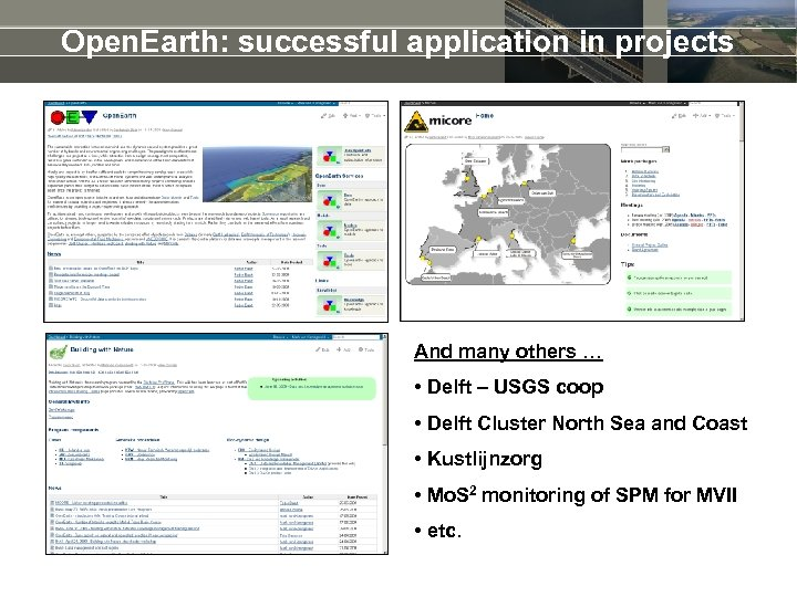 Open. Earth: successful application in projects And many others … • Delft – USGS