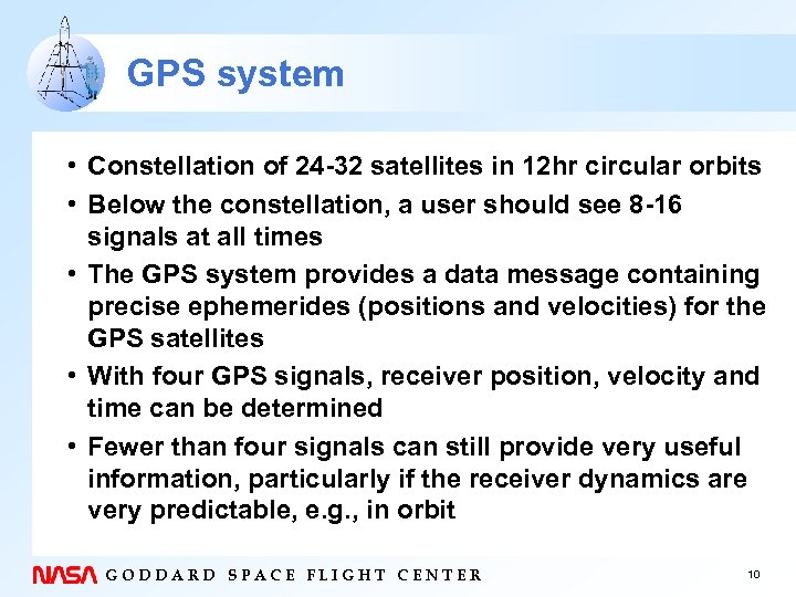 GPS system • Constellation of 24 -32 satellites in 12 hr circular orbits •