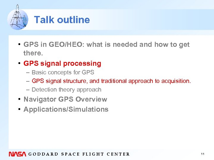 Talk outline • GPS in GEO/HEO: what is needed and how to get there.