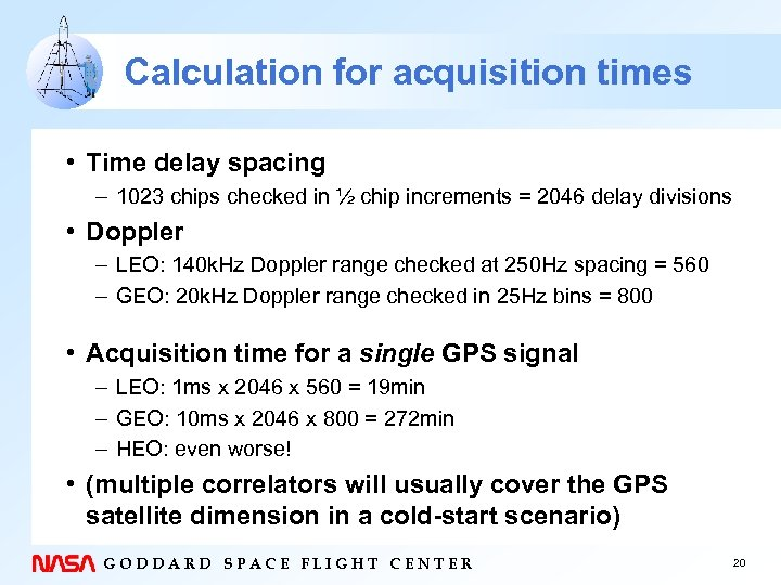 Calculation for acquisition times • Time delay spacing – 1023 chips checked in ½