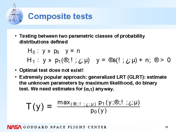Composite tests • Testing between two parametric classes of probability distributions defined • Optimal