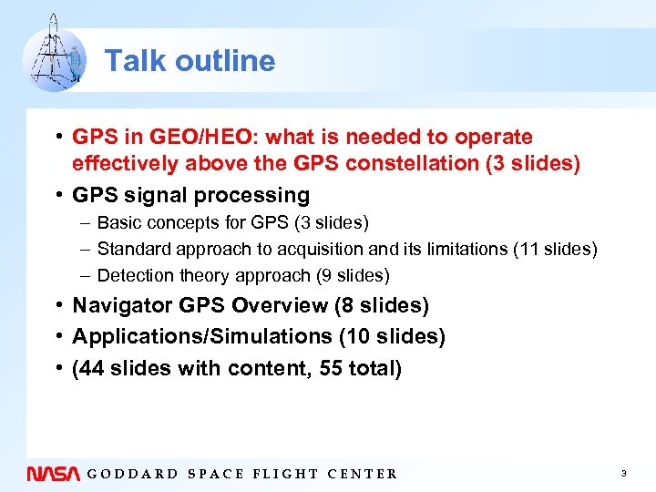 Talk outline • GPS in GEO/HEO: what is needed to operate effectively above the