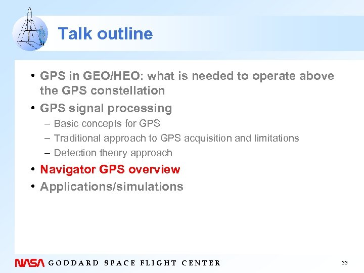 Talk outline • GPS in GEO/HEO: what is needed to operate above the GPS