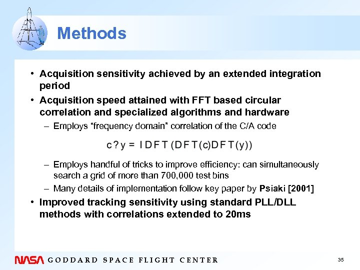 Methods • Acquisition sensitivity achieved by an extended integration period • Acquisition speed attained