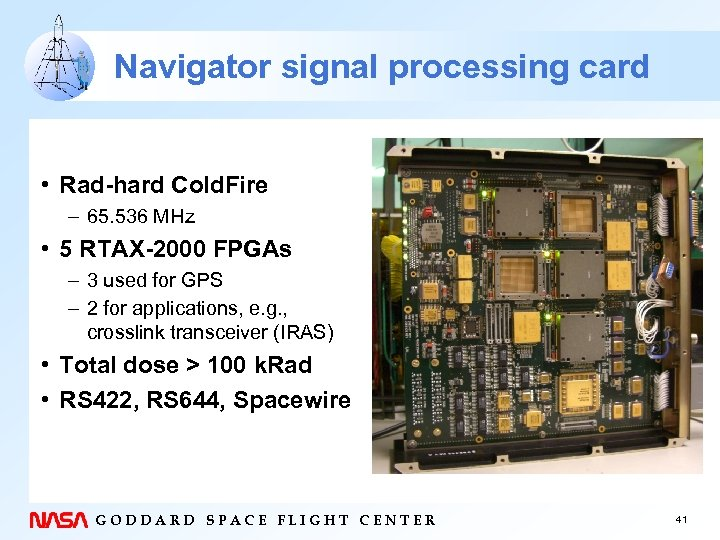 Navigator signal processing card • Rad-hard Cold. Fire – 65. 536 MHz • 5