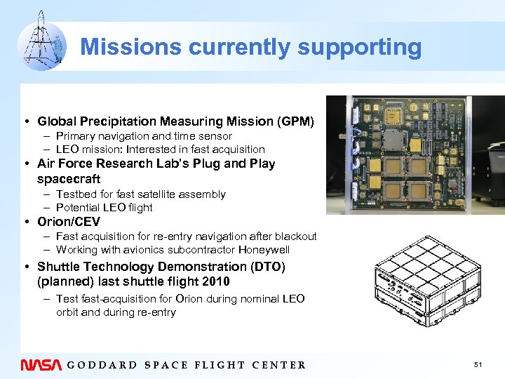 Missions currently supporting • Global Precipitation Measuring Mission (GPM) – Primary navigation and time