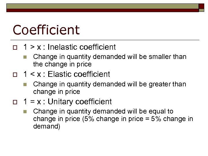 Coefficient o 1 > x : Inelastic coefficient n o 1 < x :