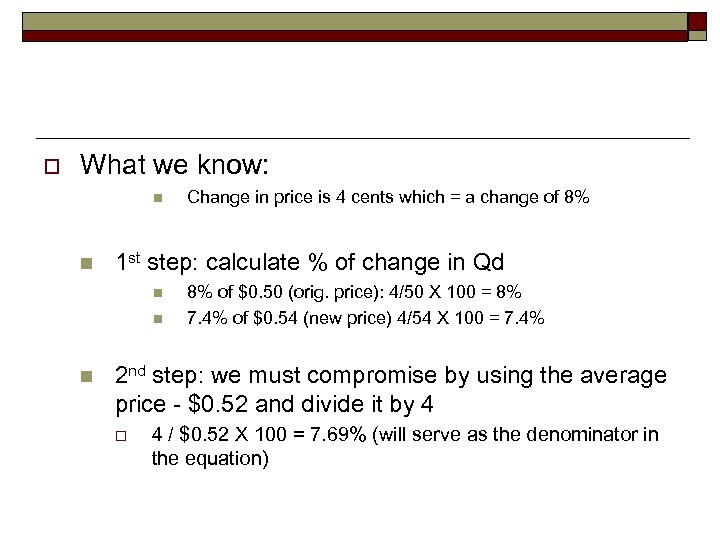 o What we know: n n 1 st step: calculate % of change in