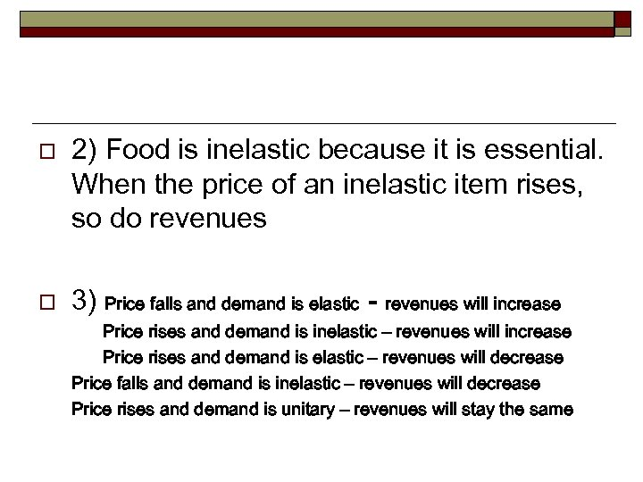 o o 2) Food is inelastic because it is essential. When the price of