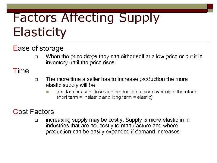 Factors Affecting Supply Elasticity Ease of storage o Time o When the price drops