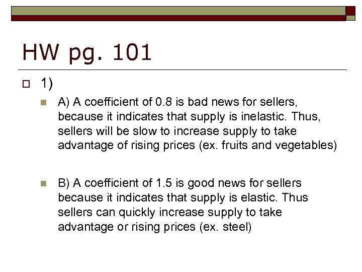HW pg. 101 o 1) n A) A coefficient of 0. 8 is bad