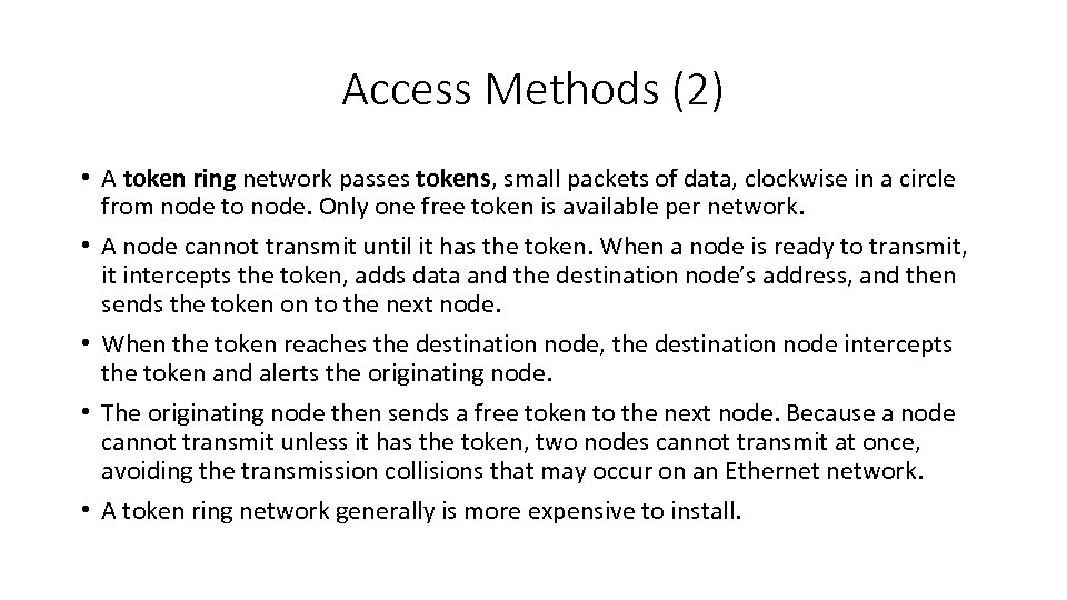 Access Methods (2) • A token ring network passes tokens, small packets of data,