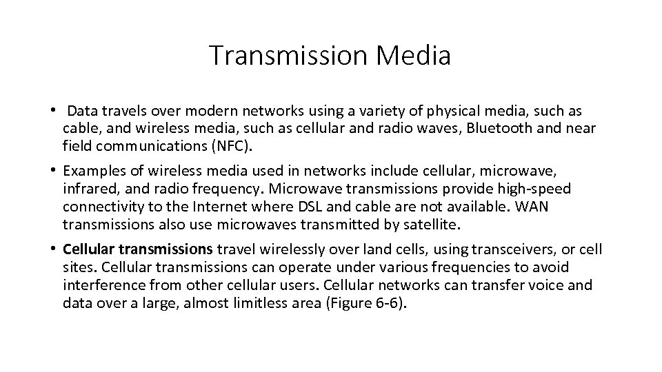 Transmission Media • Data travels over modern networks using a variety of physical media,