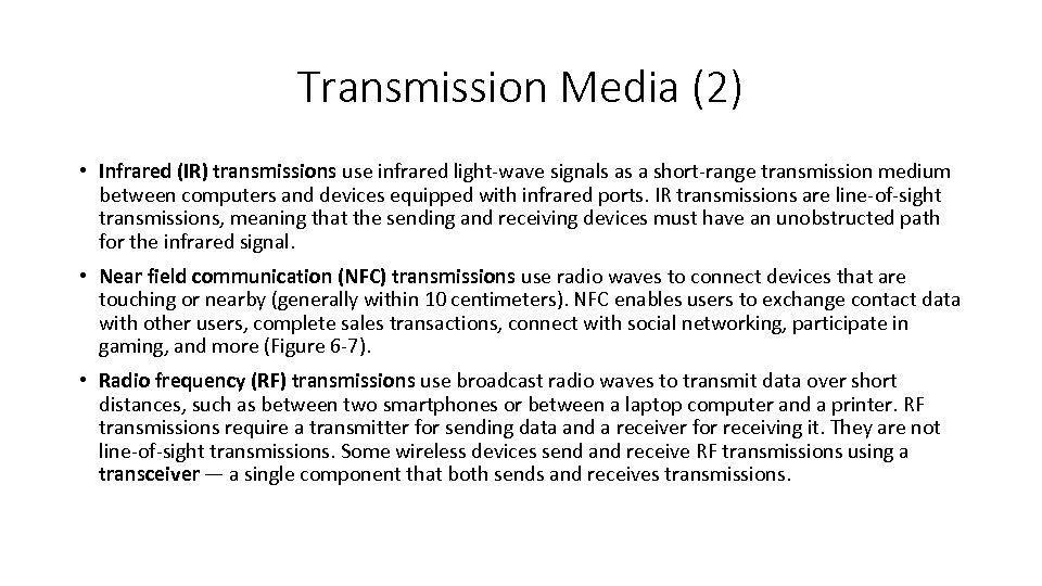 Transmission Media (2) • Infrared (IR) transmissions use infrared light-wave signals as a short-range