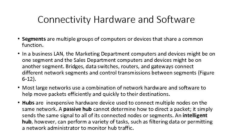 Connectivity Hardware and Software • Segments are multiple groups of computers or devices that