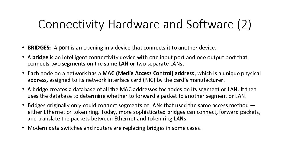 Connectivity Hardware and Software (2) • BRIDGES: A port is an opening in a
