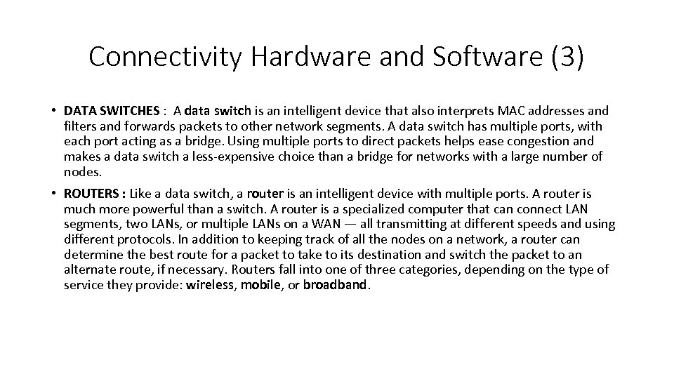 Connectivity Hardware and Software (3) • DATA SWITCHES : A data switch is an