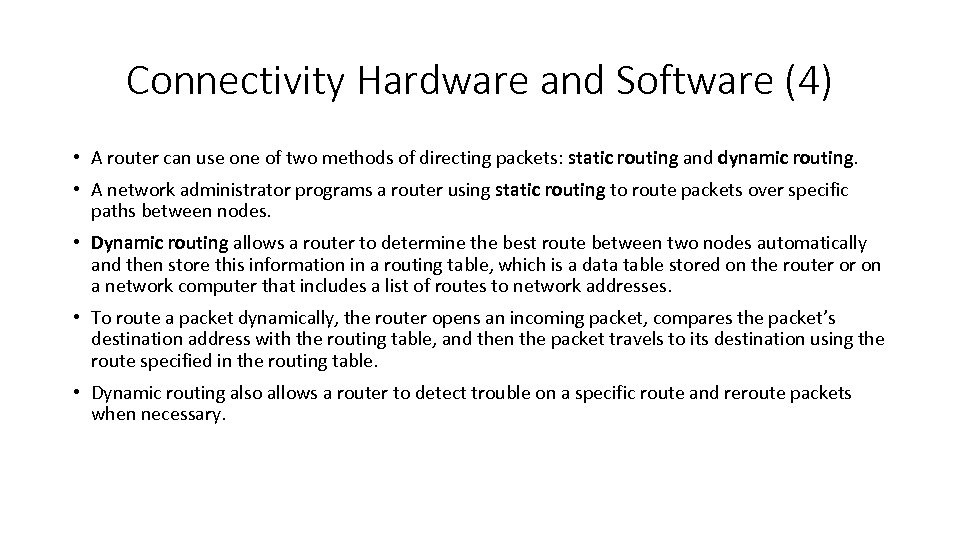 Connectivity Hardware and Software (4) • A router can use one of two methods