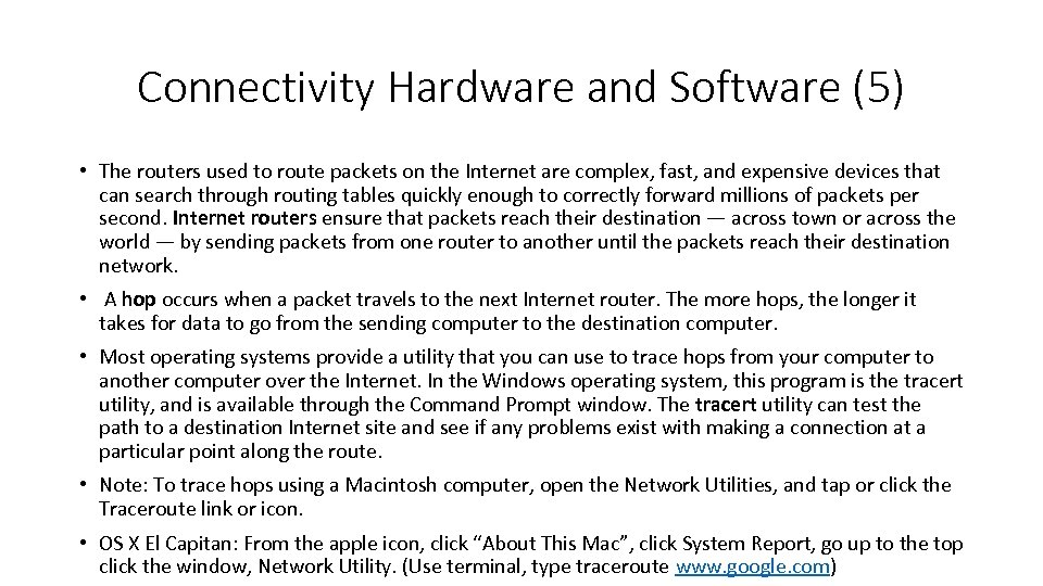 Connectivity Hardware and Software (5) • The routers used to route packets on the