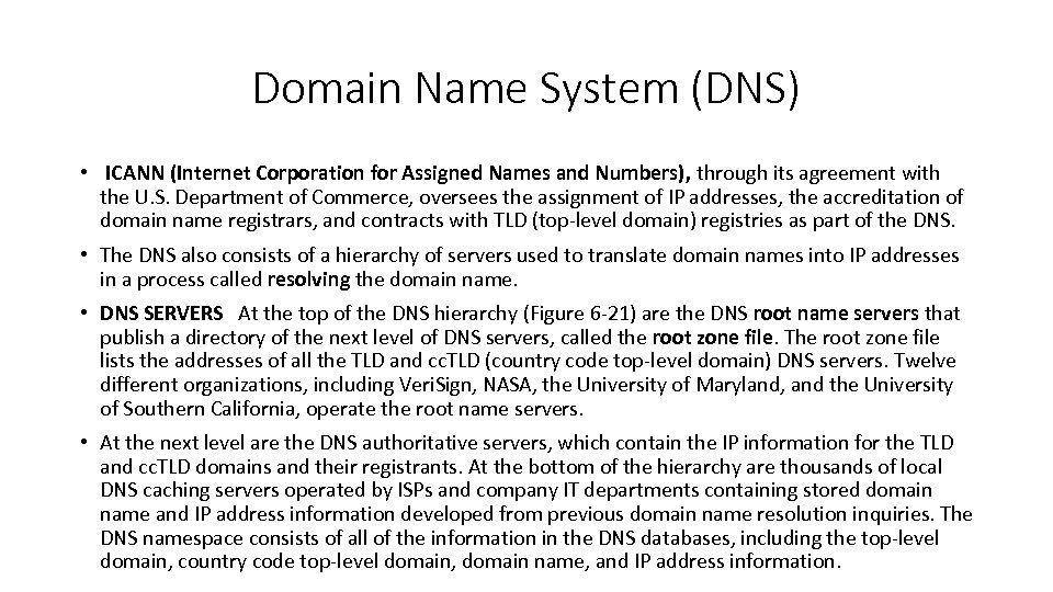 Domain Name System (DNS) • ICANN (Internet Corporation for Assigned Names and Numbers), through