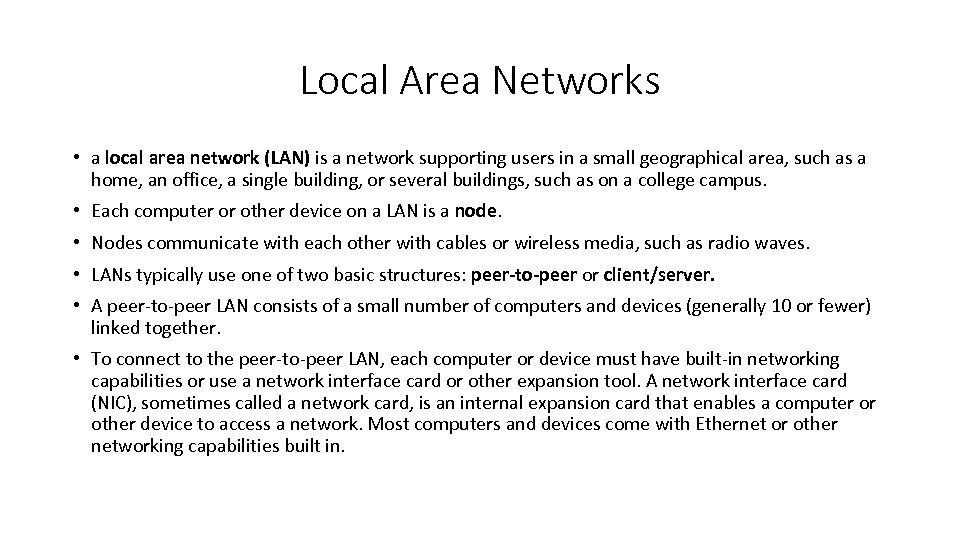 Local Area Networks • a local area network (LAN) is a network supporting users