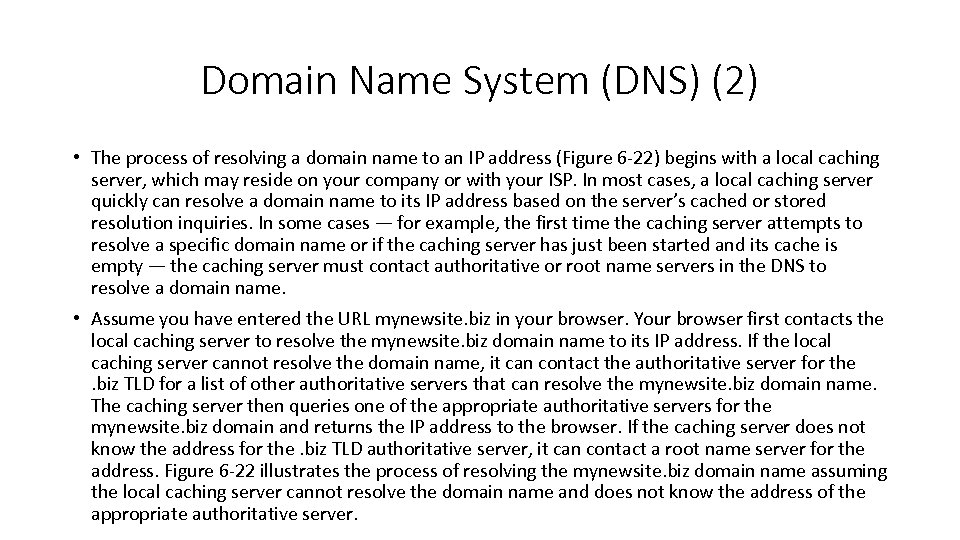 Domain Name System (DNS) (2) • The process of resolving a domain name to