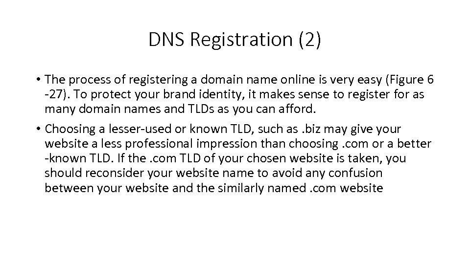 DNS Registration (2) • The process of registering a domain name online is very