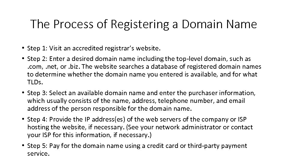 The Process of Registering a Domain Name • Step 1: Visit an accredited registrar's