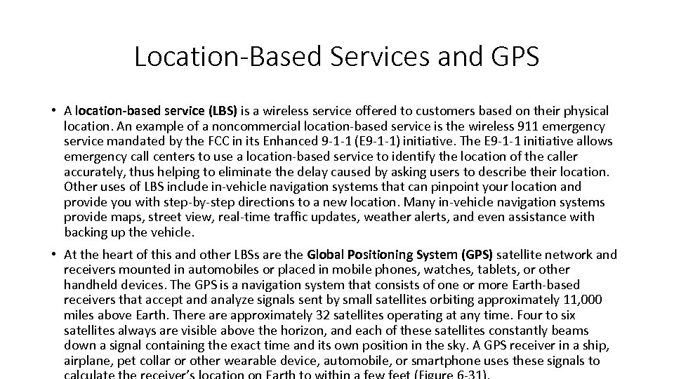 Location-Based Services and GPS • A location-based service (LBS) is a wireless service offered