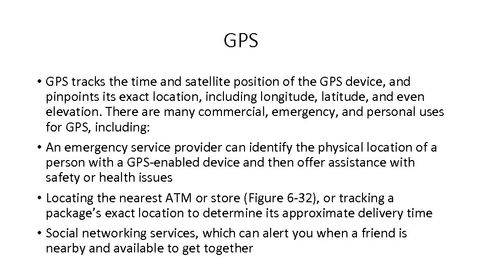 GPS • GPS tracks the time and satellite position of the GPS device, and