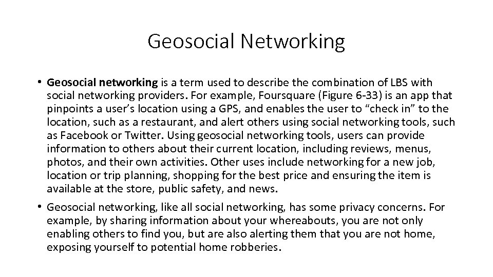 Geosocial Networking • Geosocial networking is a term used to describe the combination of