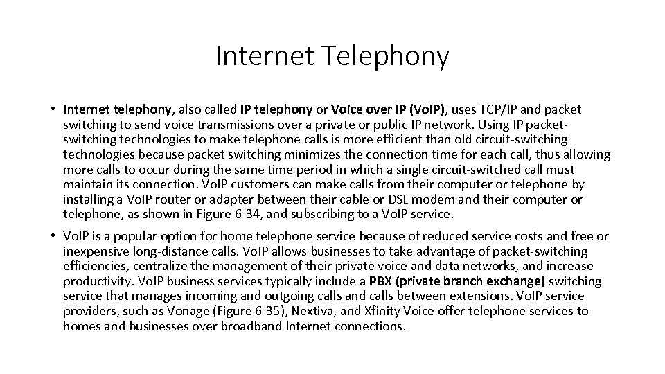 Internet Telephony • Internet telephony, also called IP telephony or Voice over IP (Vo.