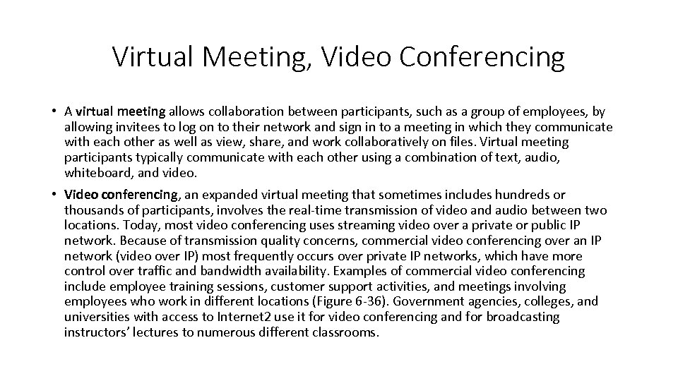 Virtual Meeting, Video Conferencing • A virtual meeting allows collaboration between participants, such as