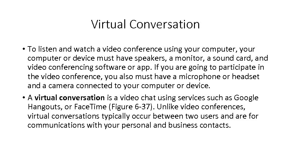 Virtual Conversation • To listen and watch a video conference using your computer, your