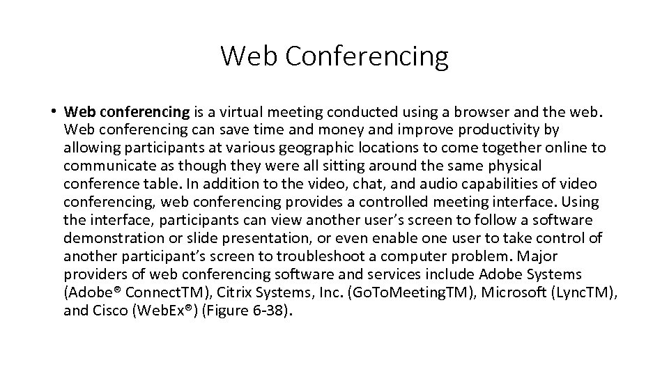 Web Conferencing • Web conferencing is a virtual meeting conducted using a browser and