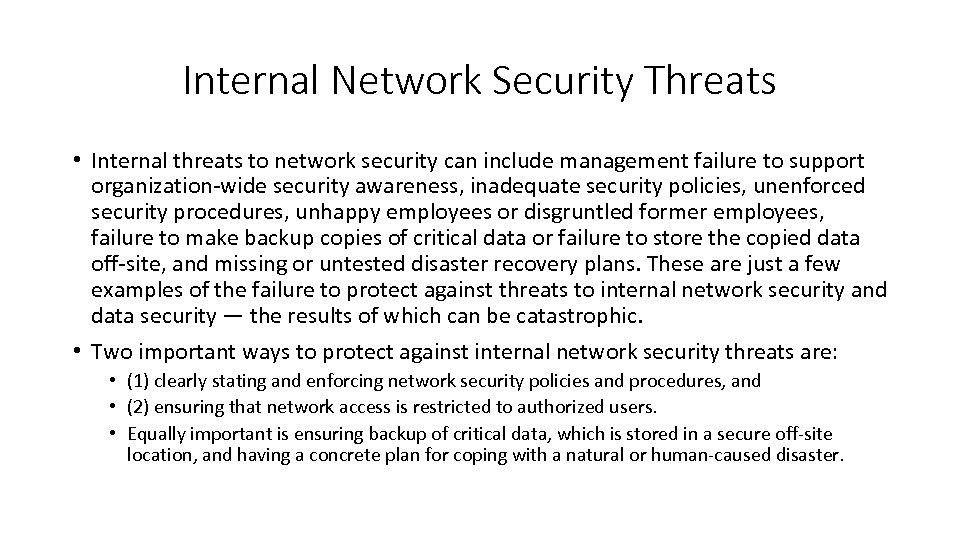 Internal Network Security Threats • Internal threats to network security can include management failure