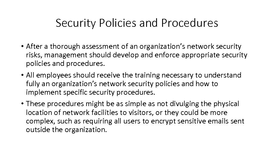 Security Policies and Procedures • After a thorough assessment of an organization's network security