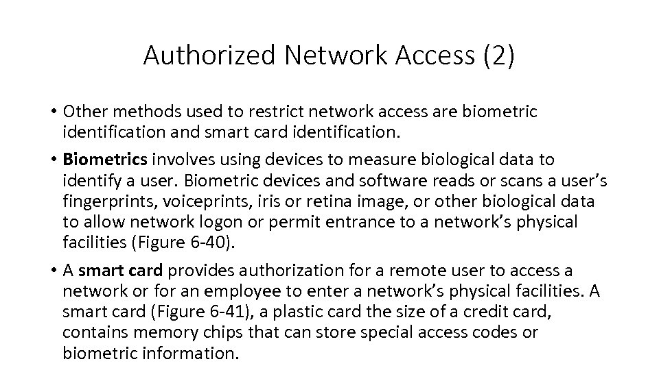 Authorized Network Access (2) • Other methods used to restrict network access are biometric