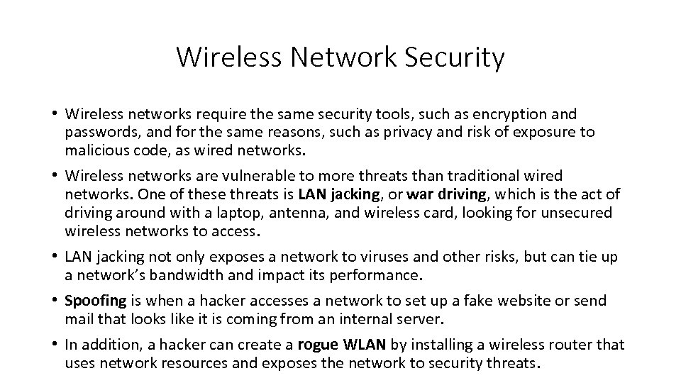 Wireless Network Security • Wireless networks require the same security tools, such as encryption