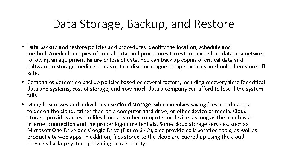Data Storage, Backup, and Restore • Data backup and restore policies and procedures identify