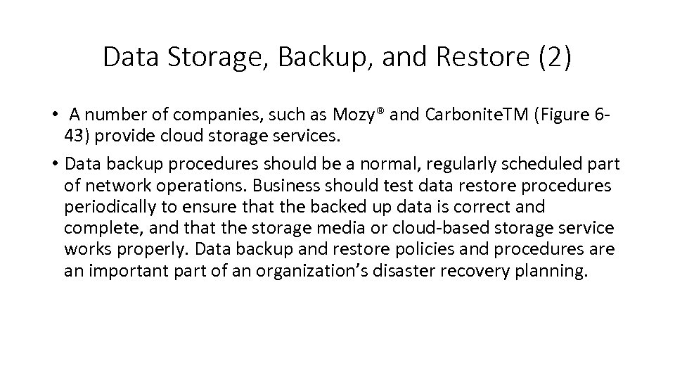 Data Storage, Backup, and Restore (2) • A number of companies, such as Mozy®